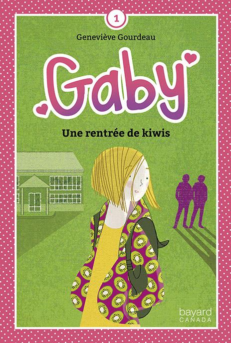 Gaby t1. Une rentrée de kiwis