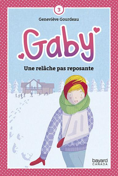 Gaby t3. Une relâche pas reposante