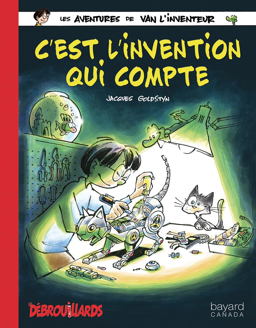 C'est l'invention qui compte! : Les Aventures de Van l'Inventeur – vol. 4