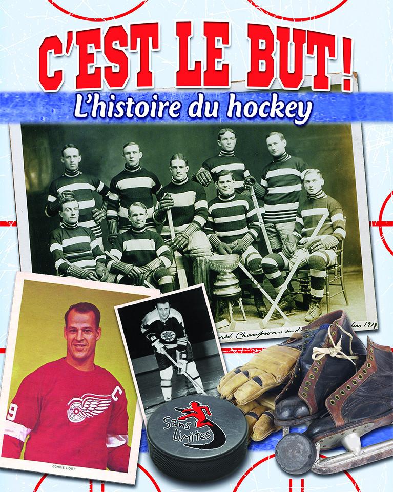 C'Est le But! l'Histoire du Hockey