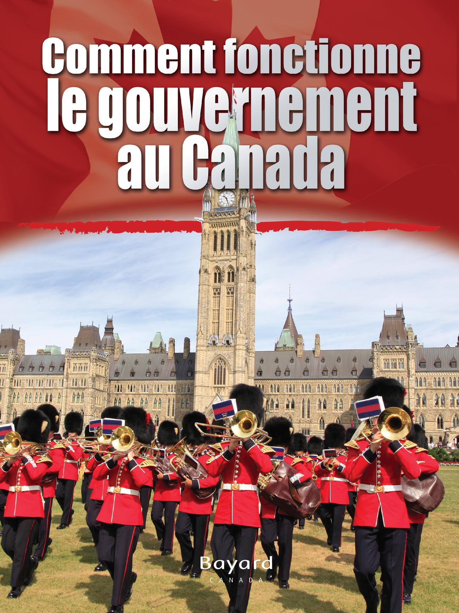 Comment fonctionne le gouvernement au Canada?