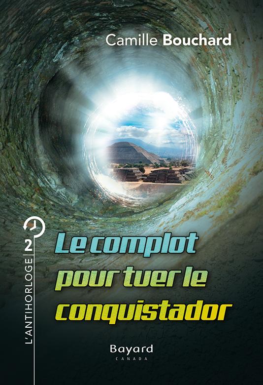 Le complot pour tuer le conquistador: Tome 2 (Le pianiste de la fin du monde)