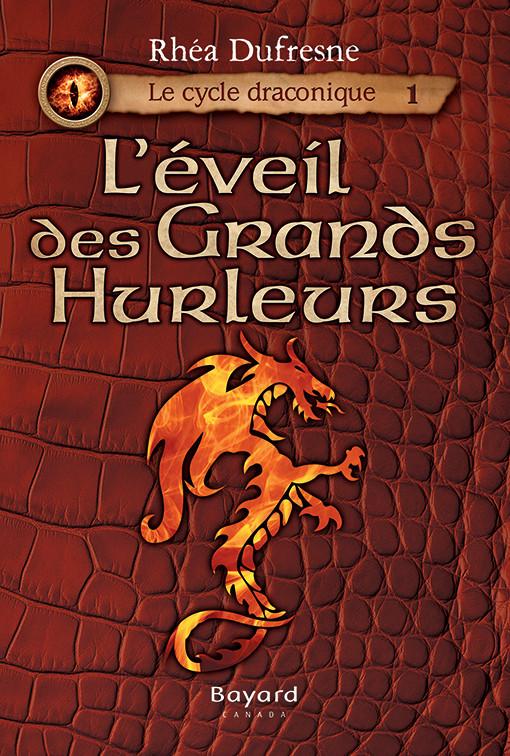 L'éveil des Grands Hurleurs. – Le cycle draconique, Tome 1