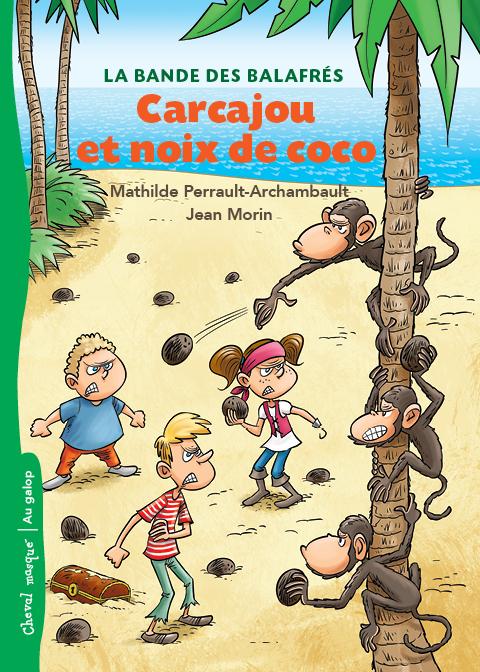 Carcajou et noix de coco : La bande des balafrés – Tome 2