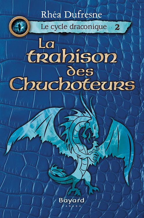 La trahison des Chuchoteurs – Le cycle draconique, Tome 2
