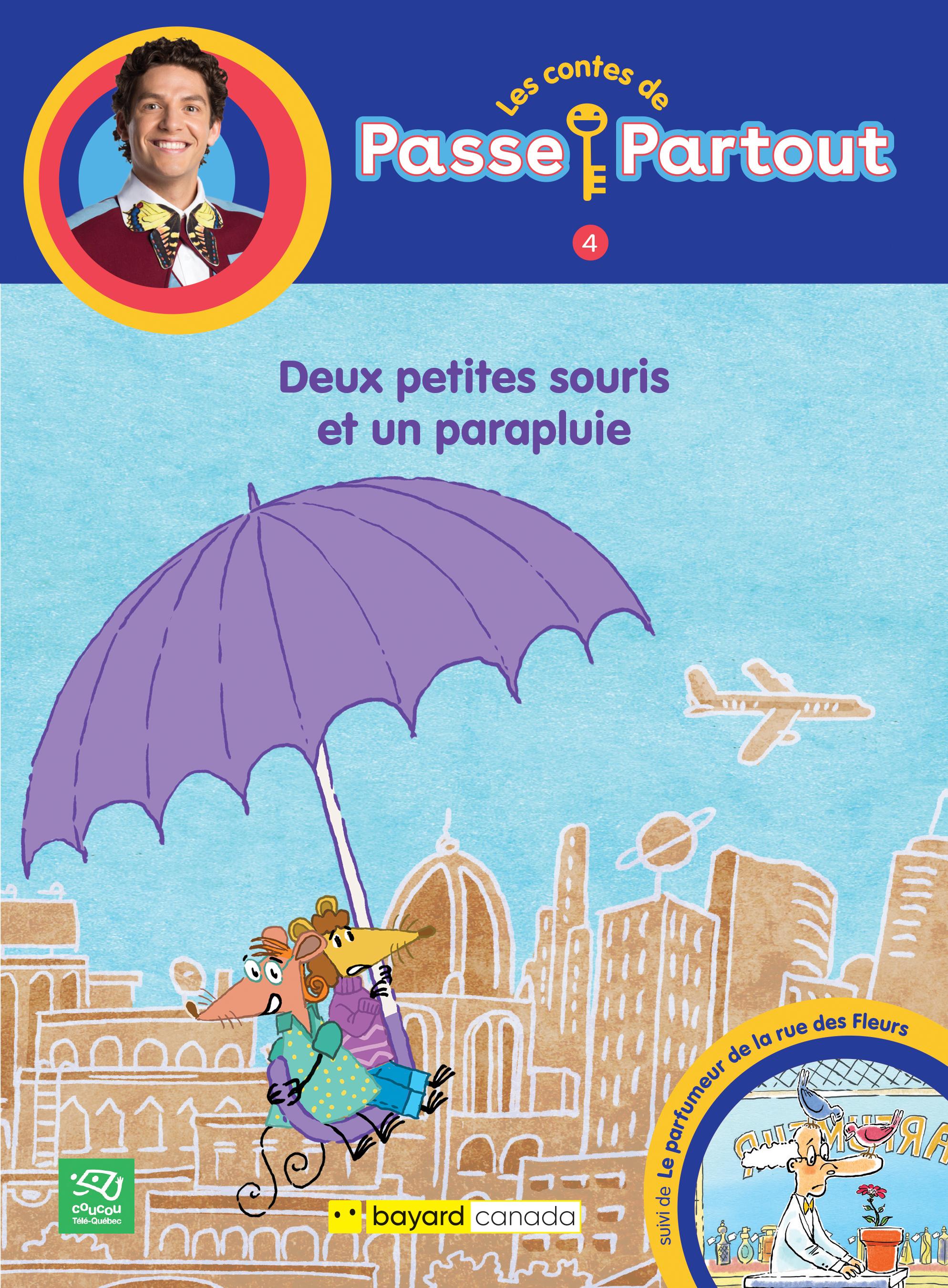 1. Deux petites souris et un parapluie : 2. Le parfumeur de la rue des fleurs