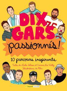 Dix gars passionnés : 10 parcours inspirants