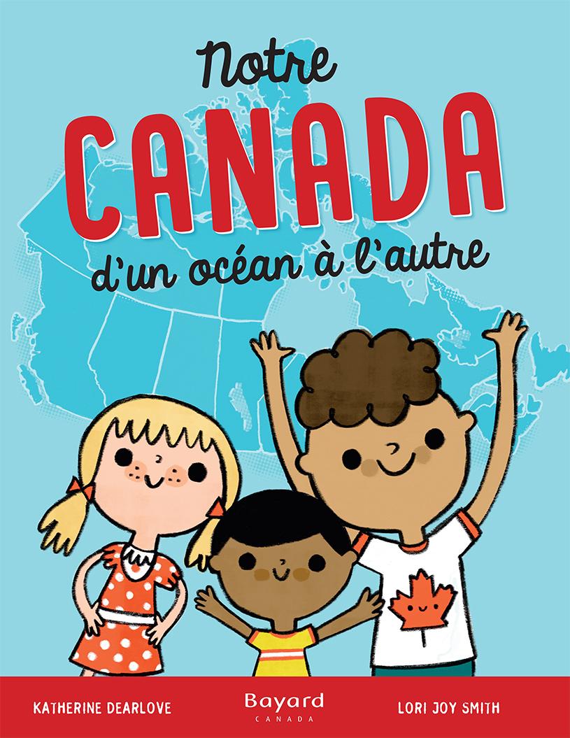 Notre Canada – d'un océan à l'autre