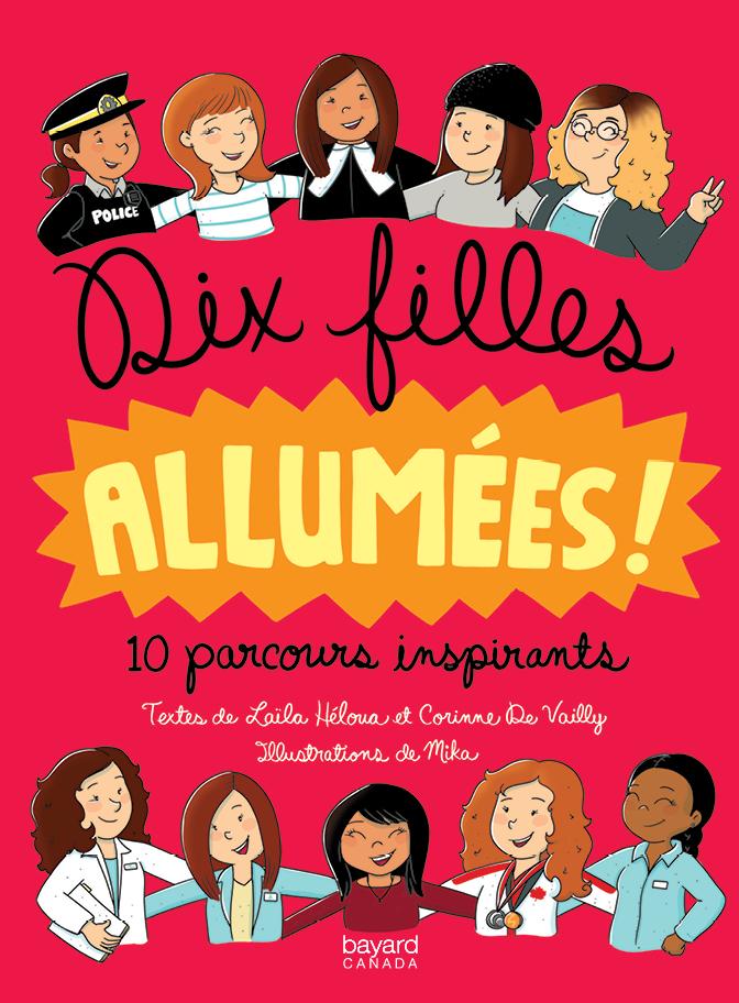 Dix filles allumées! : 10 parcours inspirants