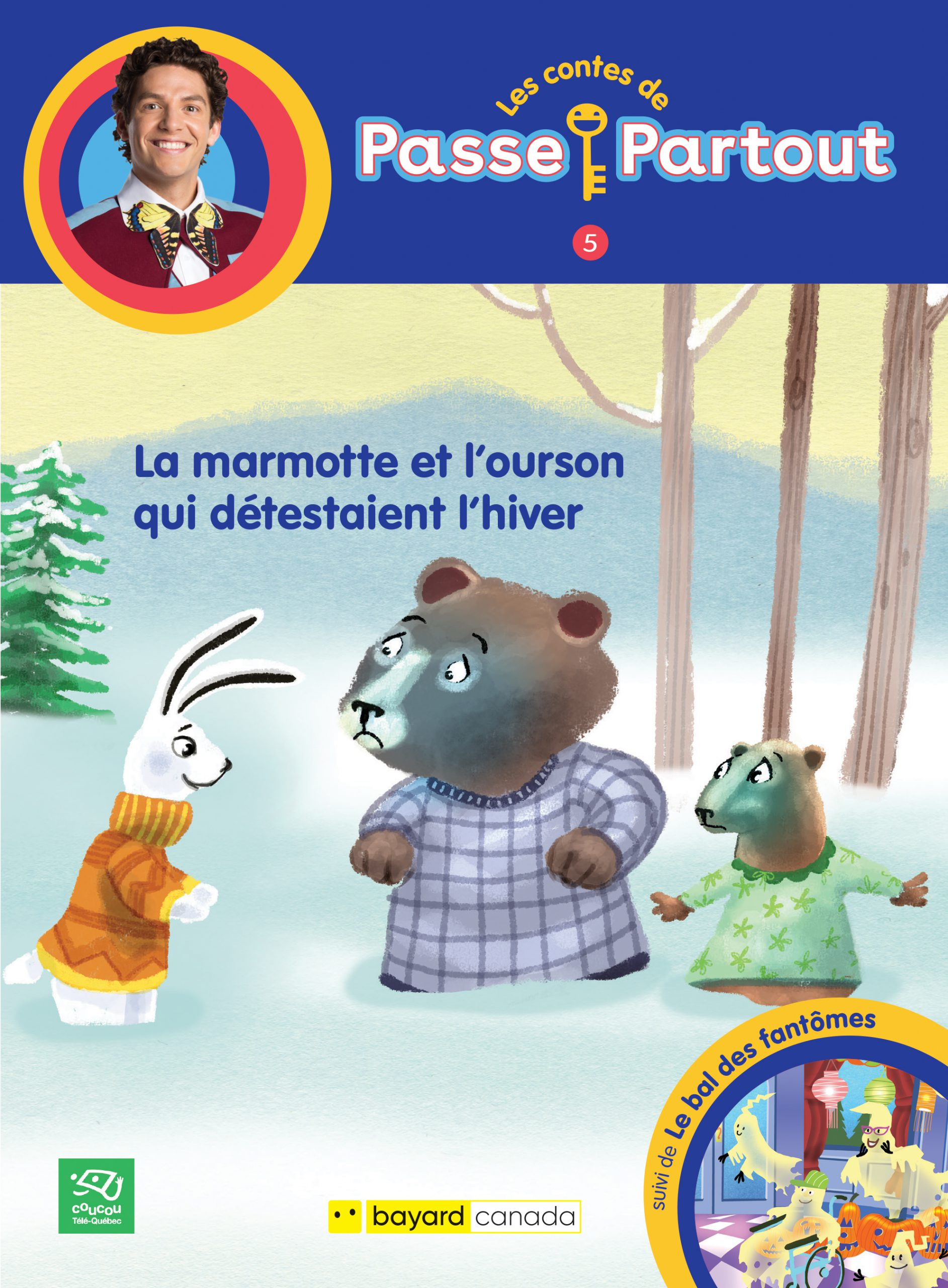 1. La marmotte et l'ourson qui détestaient l'hiver : 2. Le bal des fantômes
